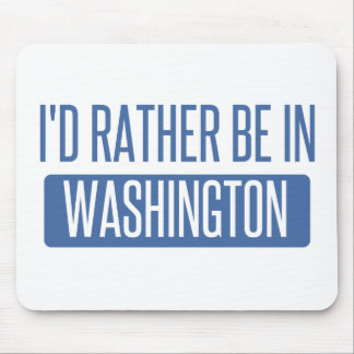 I'd rather be in Washington Mouse Pad