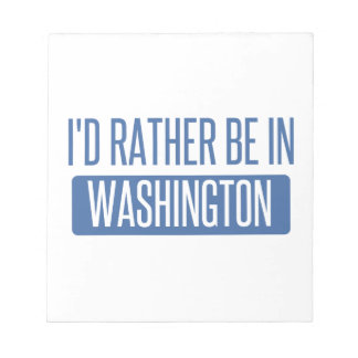 I'd rather be in Washington Notepad
