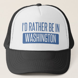 I'd rather be in Washington Trucker Hat