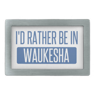 I'd rather be in Waukesha Belt Buckle