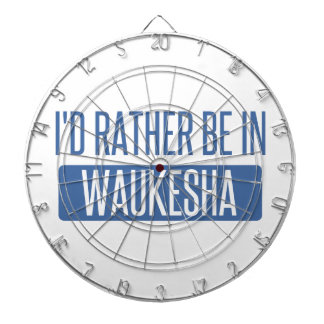 I'd rather be in Waukesha Dartboard