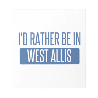 I'd rather be in West Allis Notepad