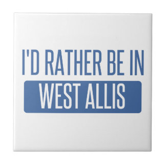 I'd rather be in West Allis Small Square Tile