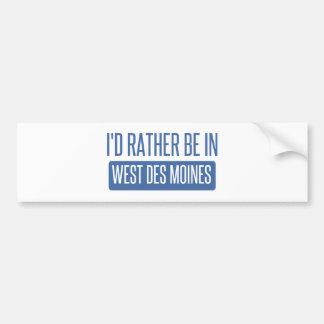 I'd rather be in West Des Moines Bumper Sticker