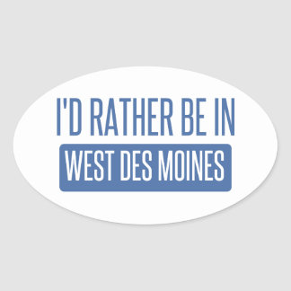 I'd rather be in West Des Moines Oval Sticker
