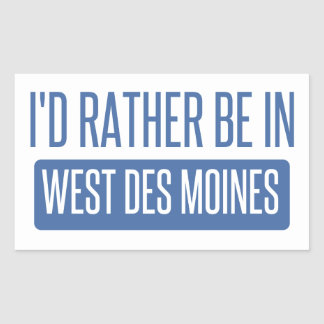 I'd rather be in West Des Moines Rectangular Sticker