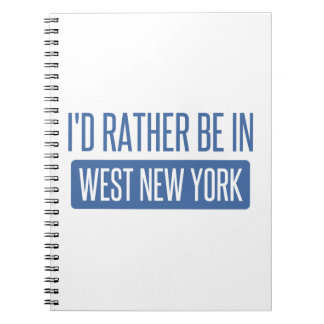 I'd rather be in West New York Notebook