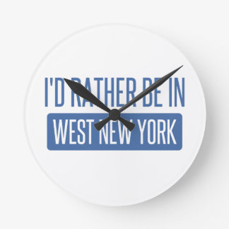 I'd rather be in West New York Round Clock