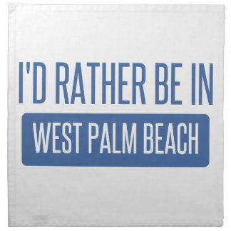I'd rather be in West Palm Beach Napkin