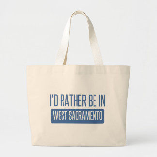 I'd rather be in West Sacramento Large Tote Bag