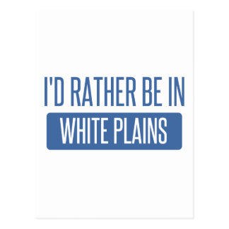 I'd rather be in White Plains Postcard