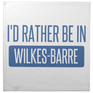 I'd rather be in Wilkes-Barre Napkin