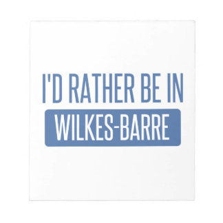 I'd rather be in Wilkes-Barre Notepad