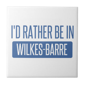 I'd rather be in Wilkes-Barre Tile