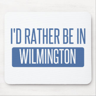 I'd rather be in Wilmington DE Mouse Pad