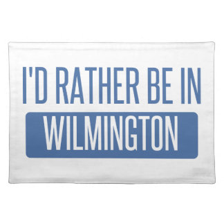 I'd rather be in Wilmington DE Placemat