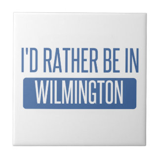 I'd rather be in Wilmington DE Tile