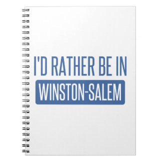 I'd rather be in Winston-Salem Notebook