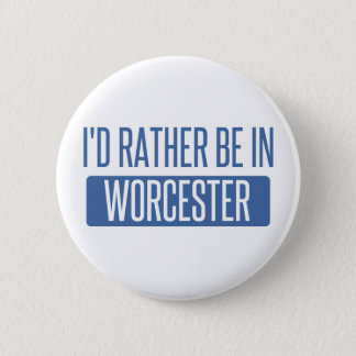 I'd rather be in Worcester 6 Cm Round Badge