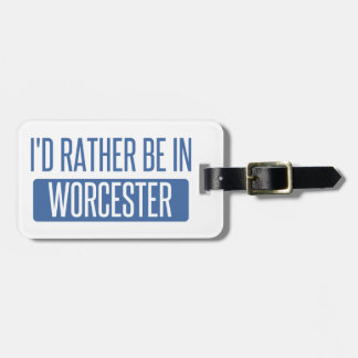 I'd rather be in Worcester Luggage Tag