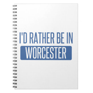 I'd rather be in Worcester Notebooks