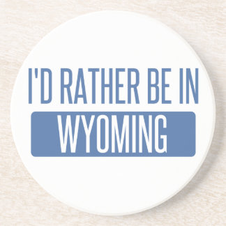 I'd rather be in Wyoming Coaster