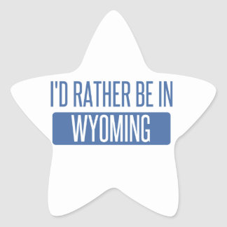 I'd rather be in Wyoming Star Sticker