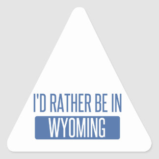 I'd rather be in Wyoming Triangle Sticker