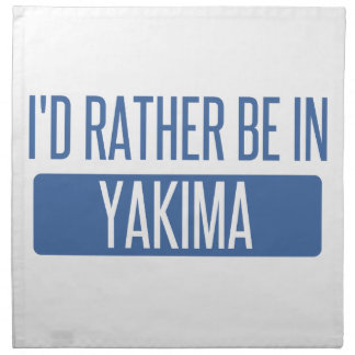 I'd rather be in Yakima Napkin