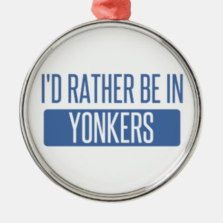 I'd rather be in Yonkers Metal Ornament
