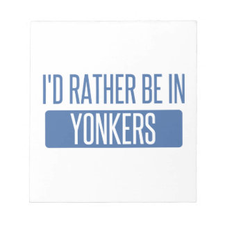 I'd rather be in Yonkers Notepad