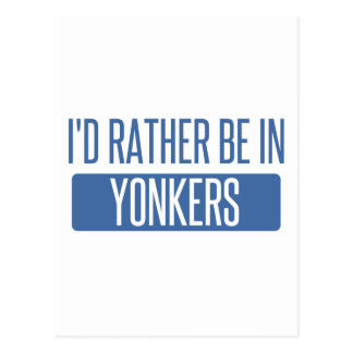 I'd rather be in Yonkers Postcard