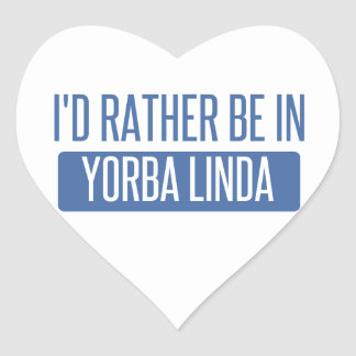 I'd rather be in Yorba Linda Heart Sticker