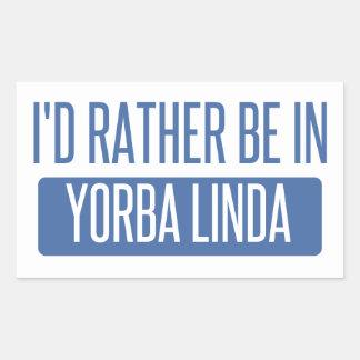 I'd rather be in Yorba Linda Rectangular Sticker