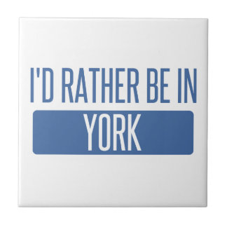 I'd rather be in York Ceramic Tile