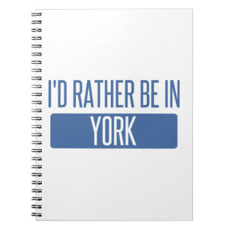 I'd rather be in York Notebooks