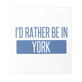I'd rather be in York Notepad