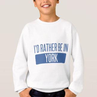 I'd rather be in York Sweatshirt