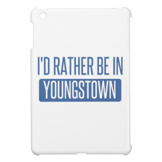 I'd rather be in Youngstown Cover For The iPad Mini