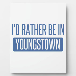 I'd rather be in Youngstown Plaque