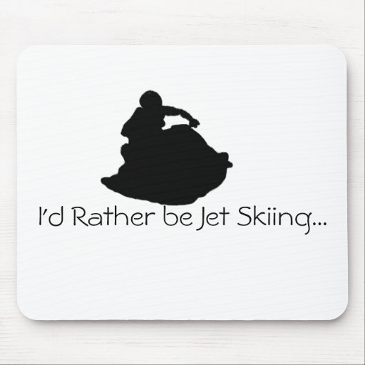 I'd Rather be Jet Skiing... Mouse Pads