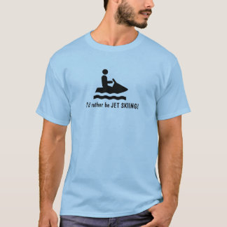 I'd rather be JET SKIING! T-Shirt