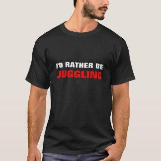 I'D RATHER BE, JUGGLING T-Shirt