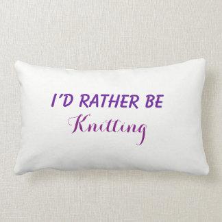 I'd Rather Be Knitting, Funny Saying, Custom Text Lumbar Cushion