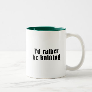 I'd Rather Be Knitting Coffee Mugs