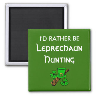 I'd Rather Be Leprechaun Hunting Magnet