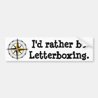 I'd rather be letterboxing bumper sticker