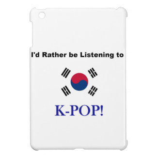 I'd Rather be Listening to KPOP! iPad Mini Case