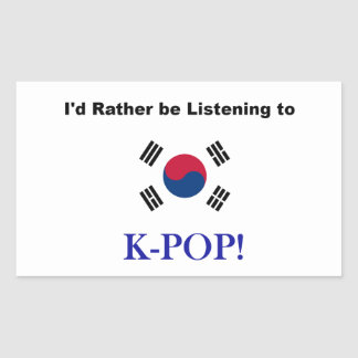 I'd Rather be Listening to KPOP! Rectangular Sticker
