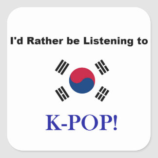 I'd Rather be Listening to KPOP! Square Sticker